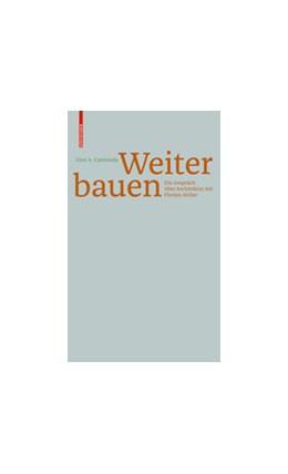 Abbildung von Aicher | Gion A. Caminada. Unterwegs zum Bauen | 2018 | Ein Gespräch über Architektur ...