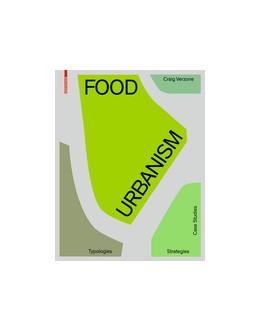 Abbildung von Verzone | Food Urbanism | 2020 | Typologies, Strategies, Case S...