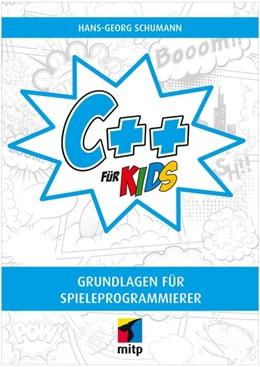 Abbildung von Schumann | C++ für Kids | 2017 | Grundlagen für Spieleprogrammi...