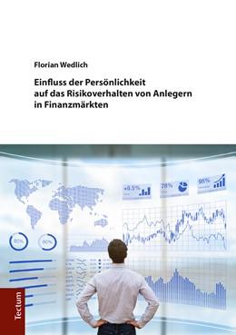 Abbildung von Wedlich | Einfluss der Persönlichkeit auf das Risikoverhalten von Anlegern in Finanzmärkten | 1. Auflage | 2017 | beck-shop.de