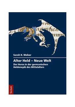 Abbildung von Weber | Alter Held - Neue Welt | 1. Auflage | 2017 | beck-shop.de