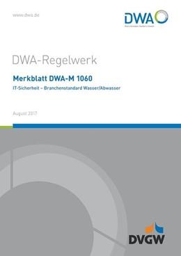 Abbildung von Merkblatt DWA-M 1060 IT-Sicherheit - Branchenstandard Wasser/Abwasser | 1. Auflage | 2017 | beck-shop.de