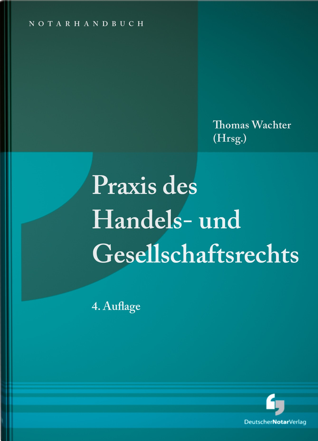 Praxis des Handels- und Gesellschaftsrechts | Wachter | 4. Auflage, 2017 | Buch (Cover)