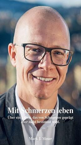 Abbildung von Moser | Mit Schmerzen leben | 1 | 2017 | Über ein Leben, das von Schmer...