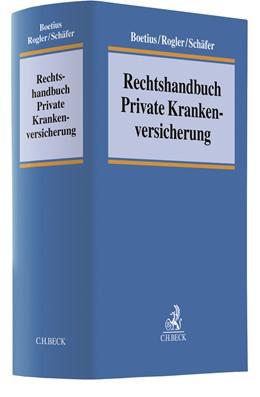Abbildung von Boetius / Rogler / Schäfer | Rechtshandbuch Private Krankenversicherung | 2019