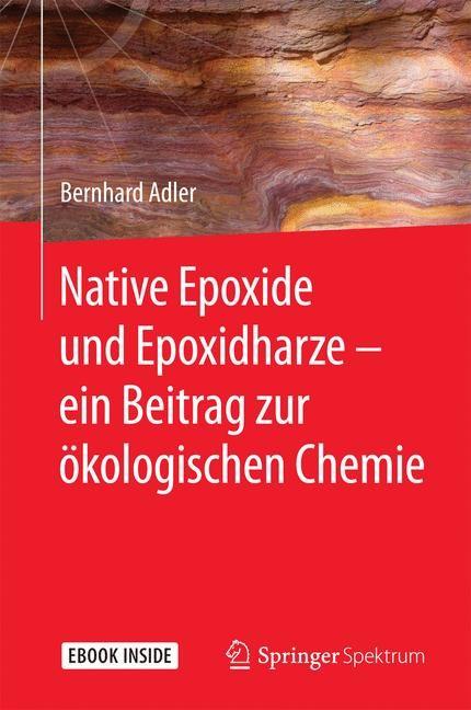Native Epoxide und Epoxidharze -  ein Beitrag zur ökologischen Chemie | Adler, 2017 | Buch (Cover)