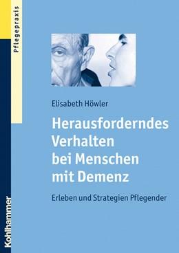 Abbildung von Höwler   Herausforderndes Verhalten bei Menschen mit Demenz   2008   Erleben und Strategien Pflegen...