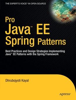 Abbildung von Kayal | Pro Java EE Spring Patterns | 1st ed. | 2008 | Best Practices and Design Stra...