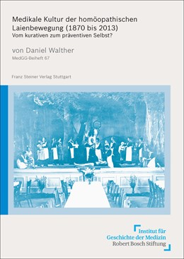 Abbildung von Walther | Medikale Kultur der homöopathischen Laienbewegung (1870 bis 2013) | 1. Auflage | 2017 | beck-shop.de