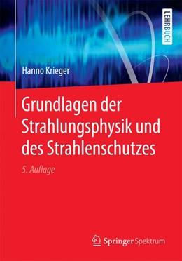 Abbildung von Krieger | Grundlagen der Strahlungsphysik und des Strahlenschutzes | 5. Aufl. 2017 | 2017