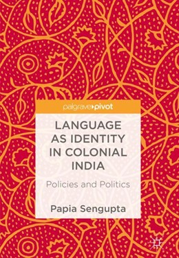 Abbildung von Sengupta   Language as Identity in Colonial India   1. Auflage   2017   beck-shop.de