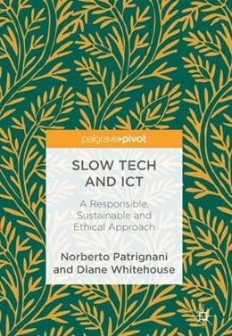 Abbildung von Patrignani / Whitehouse   Slow Tech and ICT   1. Auflage   2018   beck-shop.de