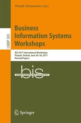 Abbildung von Abramowicz | Business Information Systems Workshops | 2017 | BIS 2017 International Worksho...