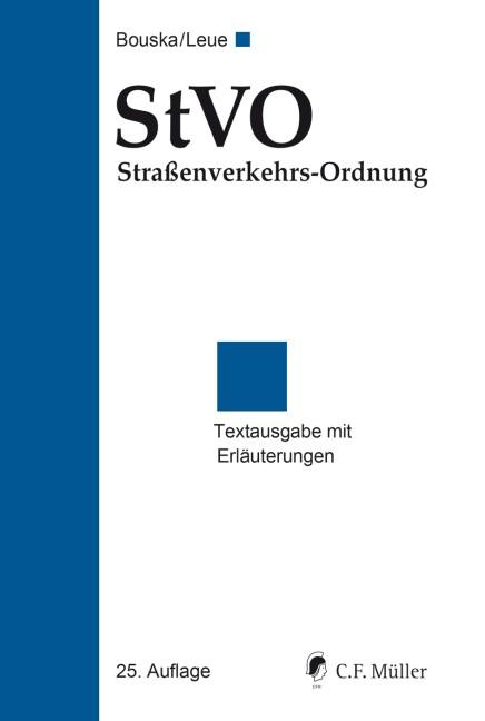 StVO Straßenverkehrs-Ordnung | Bouska / Leue | 25., neu bearbeitete Auflage, 2017 | Buch (Cover)