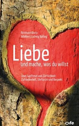 Abbildung von Abeln / Balling   Liebe und mache, was du willst   1. Auflage   2017   beck-shop.de