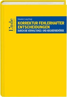 Abbildung von Holoubek / Lang   Korrektur fehlerhafter Entscheidungen durch die Verwaltungs- und Abgabenbehörde   1. Auflage 2017   2017