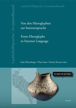 Abbildung von Waxenberger / Sauer | Von den Hieroglyphen zur Internetsprache: Das Verhältnis von Schrift, Laut und Sprache | 1. Auflage | 2017 | 2 | beck-shop.de