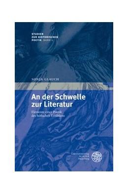 Abbildung von Glauch   An der Schwelle zur Literatur   2009   Elemente einer Poetik des höfi...   1