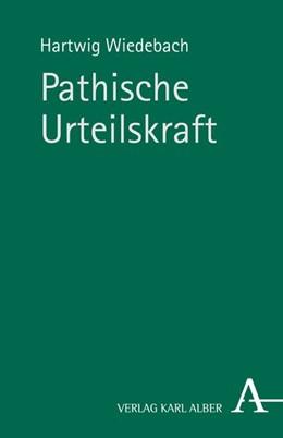 Abbildung von Wiedebach | Pathische Urteilskraft | 1. Auflage | 2016