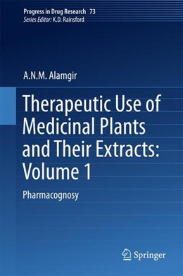 Abbildung von Alamgir | Therapeutic Use of Medicinal Plants and Their Extracts: Volume 1 | 1. Auflage | 2017 | beck-shop.de
