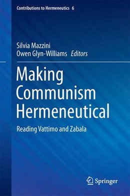 Abbildung von Mazzini / Glyn-Williams | Making Communism Hermeneutical | 1. Auflage | 2017 | beck-shop.de