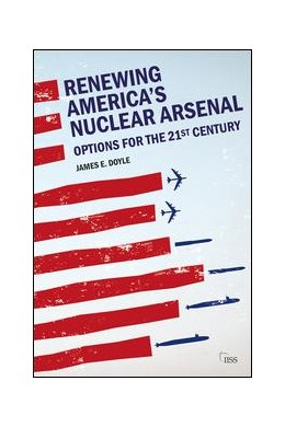 Abbildung von Doyle | Renewing America's Nuclear Arsenal | 2017 | Options for the 21st century