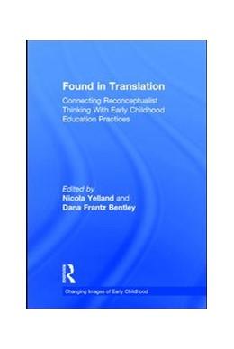 Abbildung von Yelland / Frantz Bentley   Found in Translation   2017   Connecting Reconceptualist Thi...
