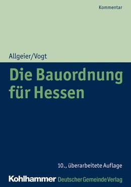 Abbildung von Allgeier / Vogt | Die Bauordnung für Hessen | 10., überarbeitete Auflage | 2020 | Kommentar der Hessischen Bauor...