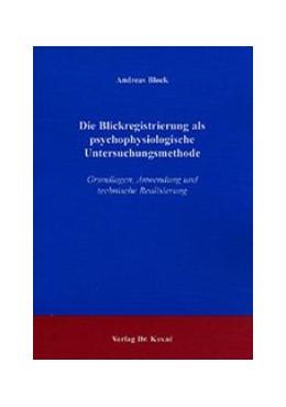 Abbildung von Block   Die Blickregistrierung als psychophysiologische Untersuchungsmethode   2002   Grundlagen, Anwendung und tech...   3