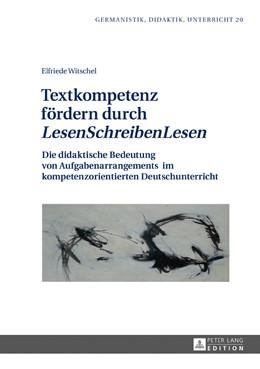 Abbildung von Witschel | Textkompetenz fördern durch «LesenSchreibenLesen» | 2017 | Die didaktische Bedeutung von ...