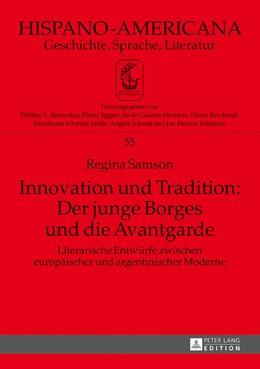 Abbildung von Samson | Innovation und Tradition: Der junge Borges und die Avantgarde | 2017 | Literarische Entwürfe zwischen...