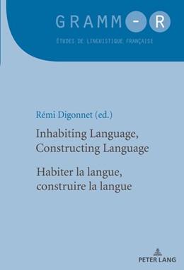 Abbildung von Digonnet | Inhabiting Language, Constructing Language / Habiter la langue, construire la langue | 1. Auflage | 2017 | beck-shop.de