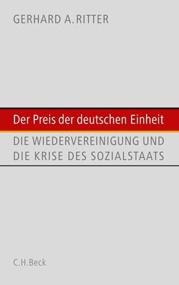 Abbildung von Ritter, Gerhard A.   Der Preis der deutschen Einheit   2., erweiterte Auflage   2007   Die Wiedervereinigung und die ...
