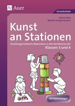 Abbildung von Ratz / Haupt-Jennert | Kunst an Stationen | 2. Auflage | 2017 | beck-shop.de