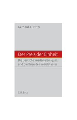 Abbildung von Ritter, Gerhard A.   Der Preis der deutschen Einheit   1. Auflage   2007   beck-shop.de
