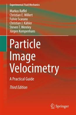 Abbildung von Raffel / Willert | Particle Image Velocimetry | 3. Auflage | 2018 | beck-shop.de