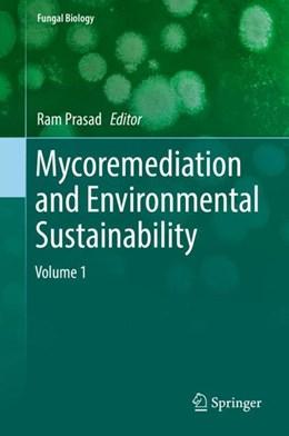 Abbildung von Prasad | Mycoremediation and Environmental Sustainability | 1st ed. 2017 | 2018 | Volume 1