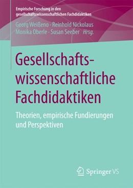 Abbildung von Weißeno / Nickolaus / Oberle / Seeber | Gesellschaftswissenschaftliche Fachdidaktiken | 2017 | Theorien, empirische Fundierun...