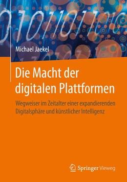 Abbildung von Jaekel | Die Macht der digitalen Plattformen | 1. Auflage | 2017 | beck-shop.de