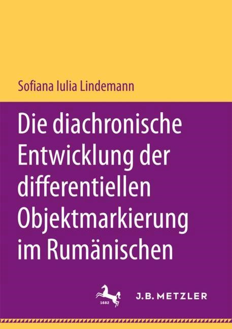Die diachronische Entwicklung der differentiellen Objektmarkierung im Rumänischen | Lindemann, 2017 | Buch (Cover)