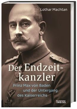 Abbildung von Machtan   Der Endzeitkanzler   1. Auflage   2018   beck-shop.de