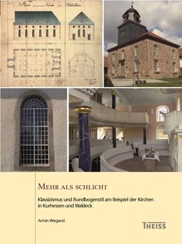 Abbildung von Wiegand | Mehr als schlicht | 2017 | Klassizismus und Rundbogenstil...