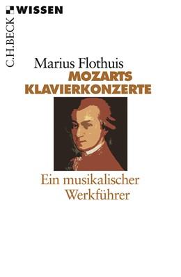 Abbildung von Flothuis, Marius   Mozarts Klavierkonzerte   2. Auflage   2008   2201   beck-shop.de