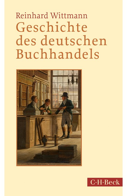 Cover: Reinhard Wittmann, Geschichte des deutschen Buchhandels