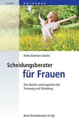 Abbildung von Dahmen-Lösche | Scheidungsberater für Frauen | 3. Auflage | 2016 | 50753 | beck-shop.de