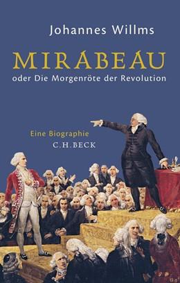 Abbildung von Willms | Mirabeau | 2017 | oder Die Morgenröte der Revolu...