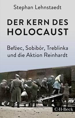 Abbildung von Lehnstaedt | Der Kern des Holocaust | 2017 | Belzec, Sobibór, Treblinka und... | 6271