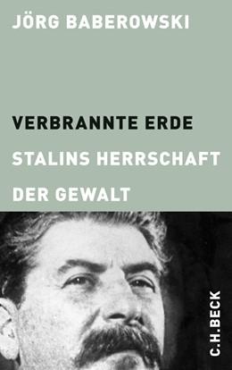 Abbildung von Baberowski | Verbrannte Erde | 3. Auflage | 2017 | Stalins Herrschaft der Gewalt