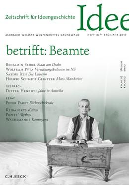 Abbildung von Gehring / Matthiesen | Zeitschrift für Ideengeschichte Heft XI/1 Frühjahr 2017 | 2017 | betrifft: Beamte