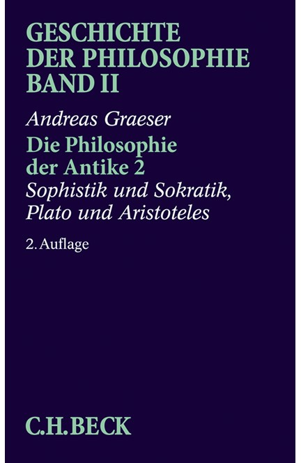 Cover: Andreas Graeser, Geschichte der Philosophie Bd. 2: Die Philosophie der Antike 2: Sophistik und Sokratik, Plato und Aristoteles